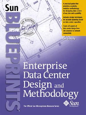 Enterprise Data Center Design and Methodology By Snevely, Rob